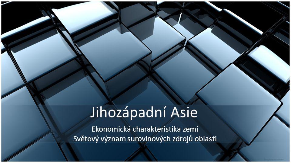 Jihozápadní Asie Ekonomická charakteristika zemí