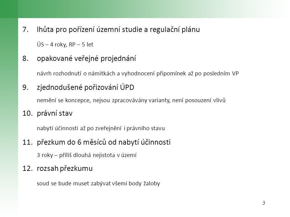 7. lhůta pro pořízení územní studie a regulační plánu