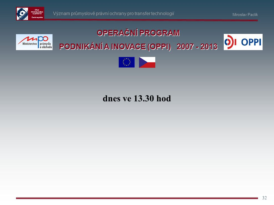 PODNIKÁNÍ A INOVACE (OPPI) 2007 - 2013