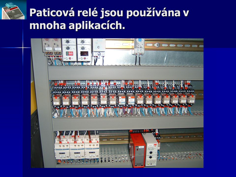 Paticová relé jsou používána v mnoha aplikacích.