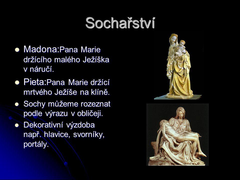 Sochařství Madona:Pana Marie držícího malého Ježíška v náručí.