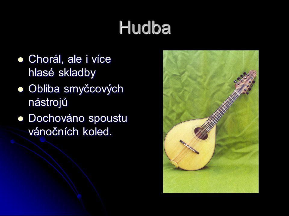 Hudba Chorál, ale i více hlasé skladby Obliba smyčcových nástrojů