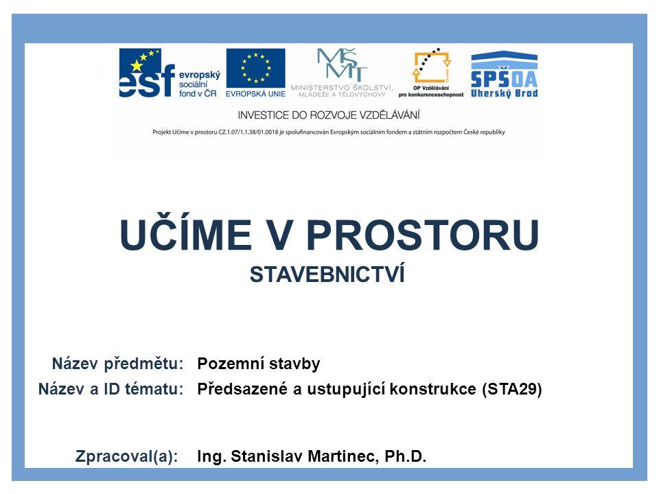STAVEBNICTVÍ Pozemní stavby Předsazené a ustupující konstrukce (STA29)