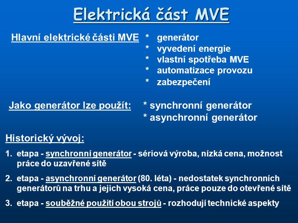 Elektrická část MVE Hlavní elektrické části MVE * generátor