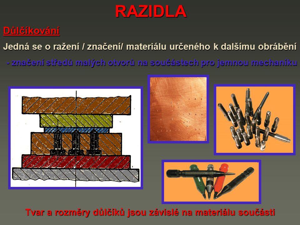 Tvar a rozměry důlčíků jsou závislé na materiálu součásti