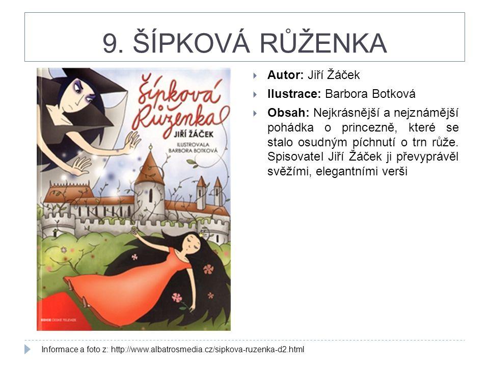 9. ŠÍPKOVÁ RŮŽENKA Autor: Jiří Žáček Ilustrace: Barbora Botková