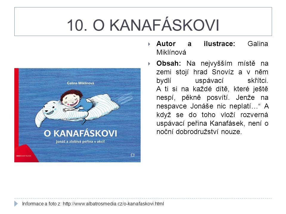 10. O KANAFÁSKOVI Autor a ilustrace: Galina Miklínová