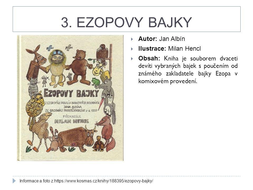 3. EZOPOVY BAJKY Autor: Jan Albín Ilustrace: Milan Hencl