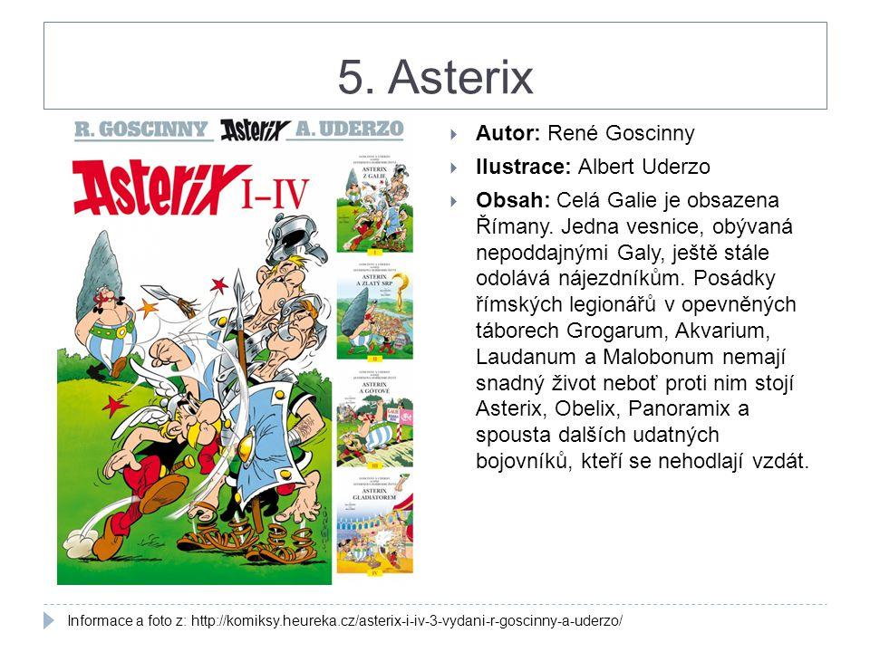 5. Asterix Autor: René Goscinny Ilustrace: Albert Uderzo