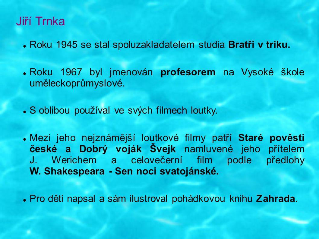 Jiří Trnka Roku 1945 se stal spoluzakladatelem studia Bratři v triku.