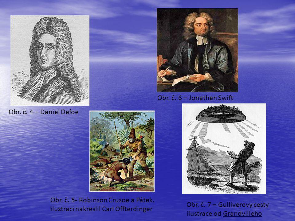 Obr. č. 6 – Jonathan Swift Obr. č. 4 – Daniel Defoe. Obr. č. 5- Robinson Crusoe a Pátek. ilustraci nakreslil Carl Offterdinger.
