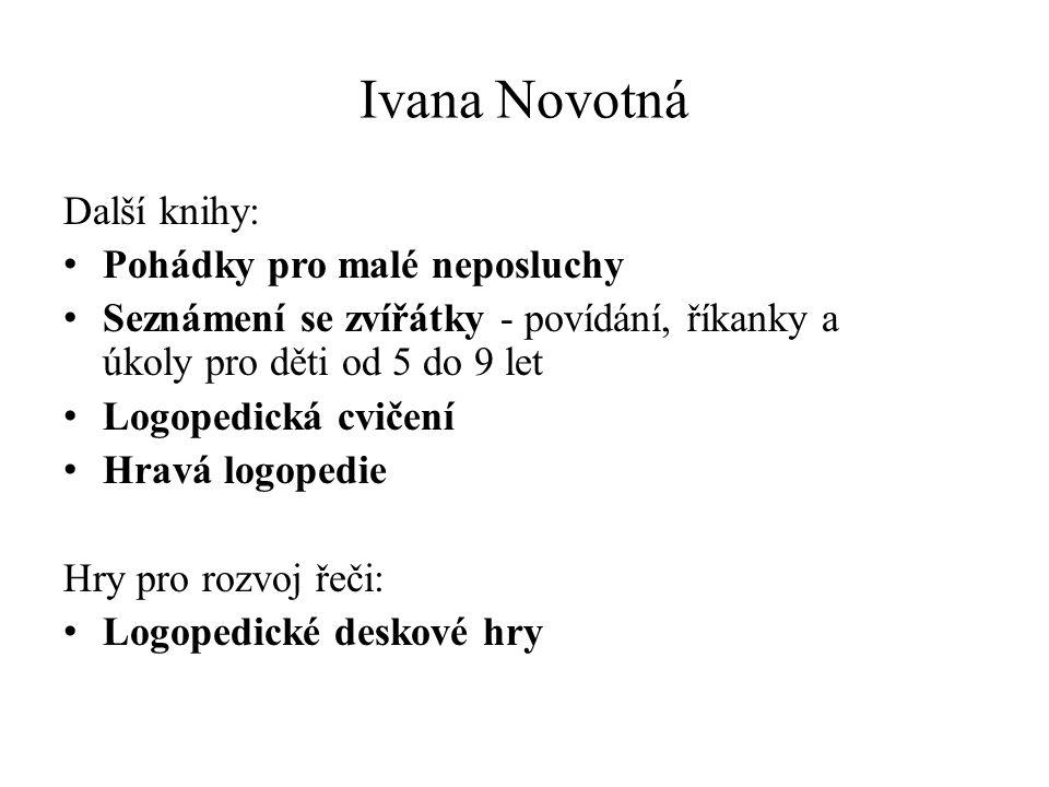 Ivana Novotná Další knihy: Pohádky pro malé neposluchy