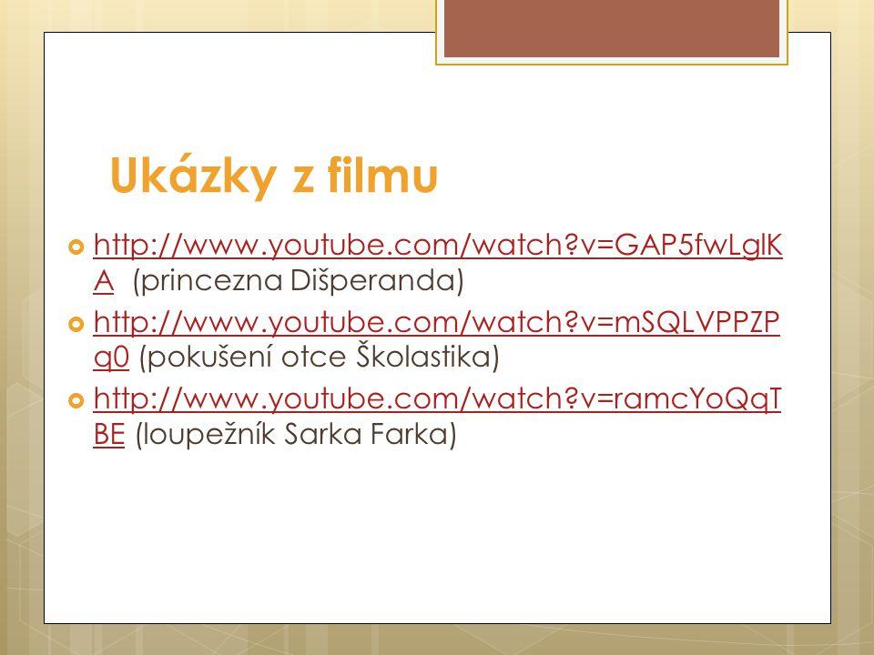 Ukázky z filmu http://www.youtube.com/watch v=GAP5fwLglKA (princezna Dišperanda)