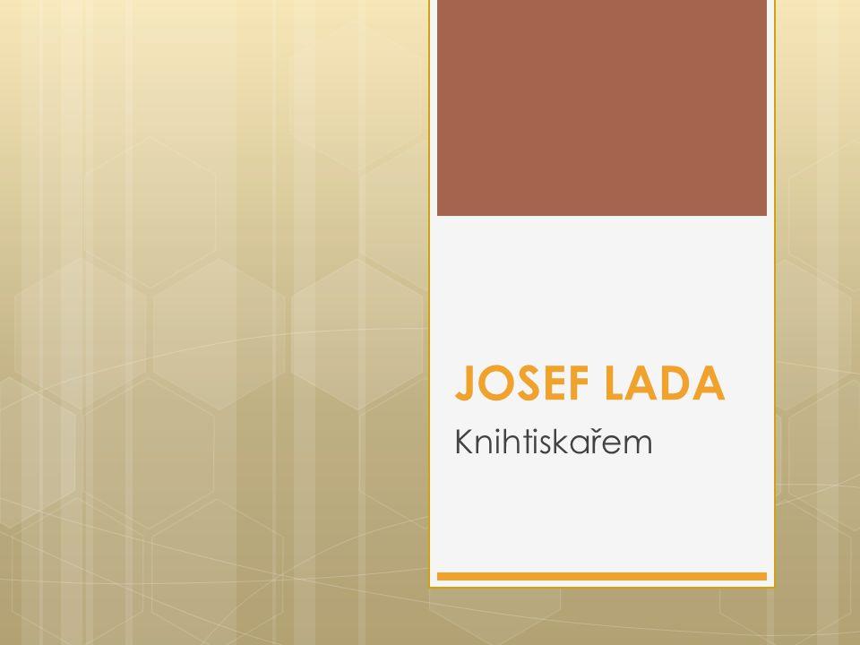 JOSEF LADA Knihtiskařem