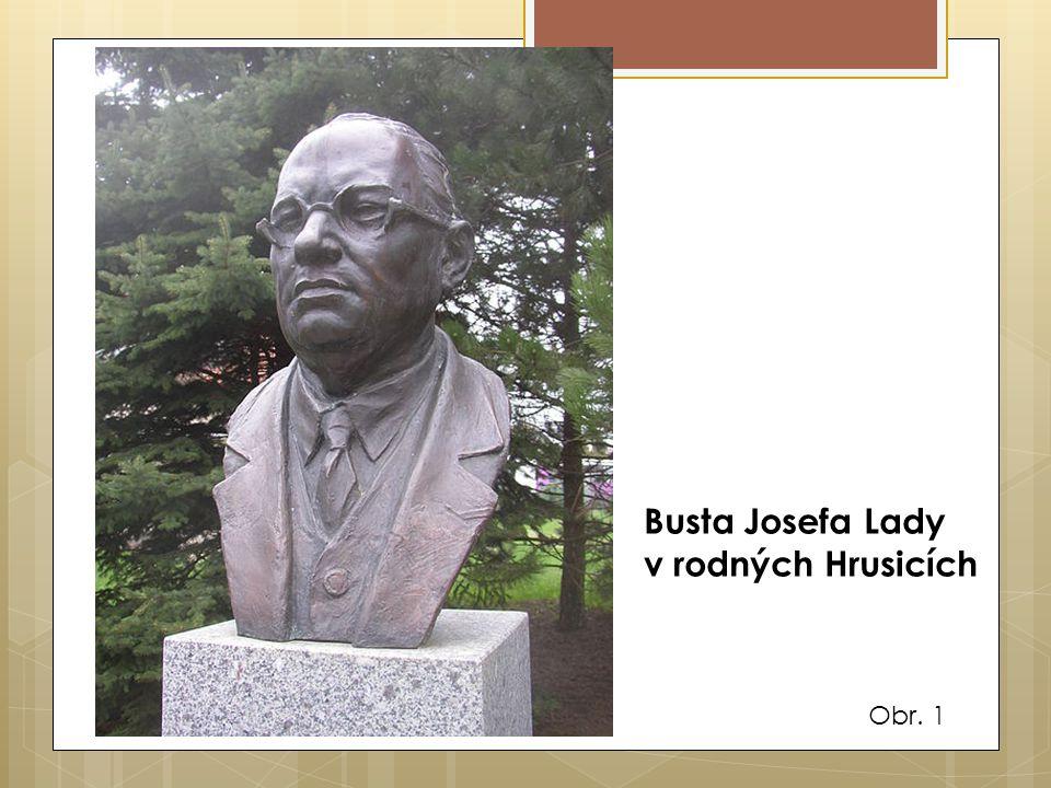Busta Josefa Lady v rodných Hrusicích Obr. 1