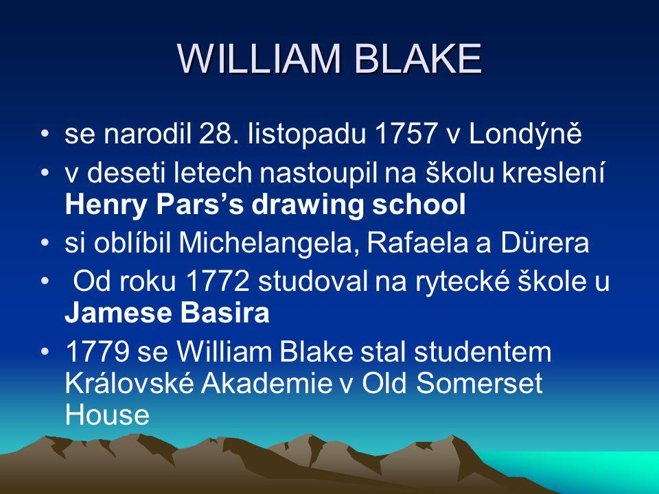 WILLIAM BLAKE se narodil 28. listopadu 1757 v Londýně