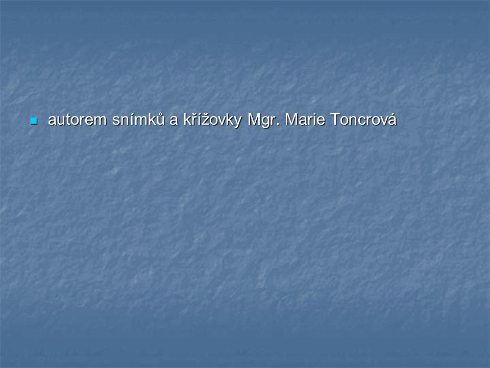 autorem snímků a křížovky Mgr. Marie Toncrová
