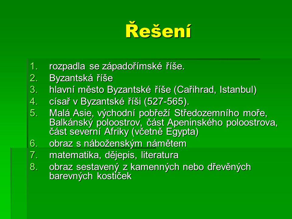 Řešení rozpadla se západořímské říše. Byzantská říše