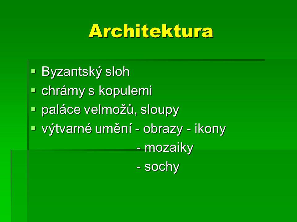 Architektura Byzantský sloh chrámy s kopulemi paláce velmožů, sloupy