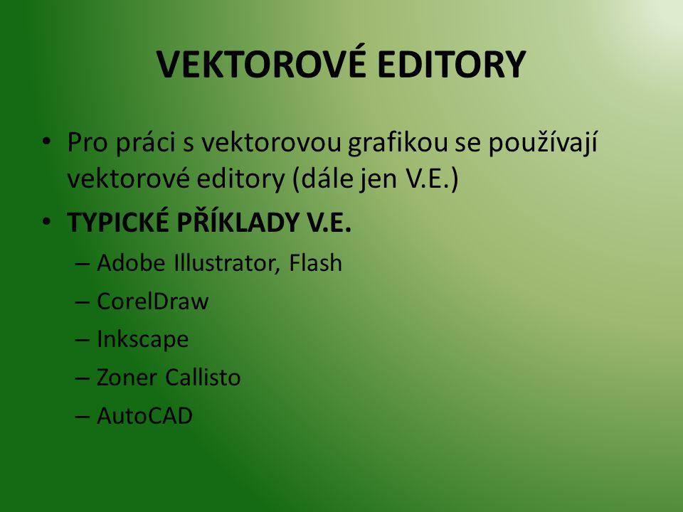 VEKTOROVÉ EDITORY Pro práci s vektorovou grafikou se používají vektorové editory (dále jen V.E.) TYPICKÉ PŘÍKLADY V.E.
