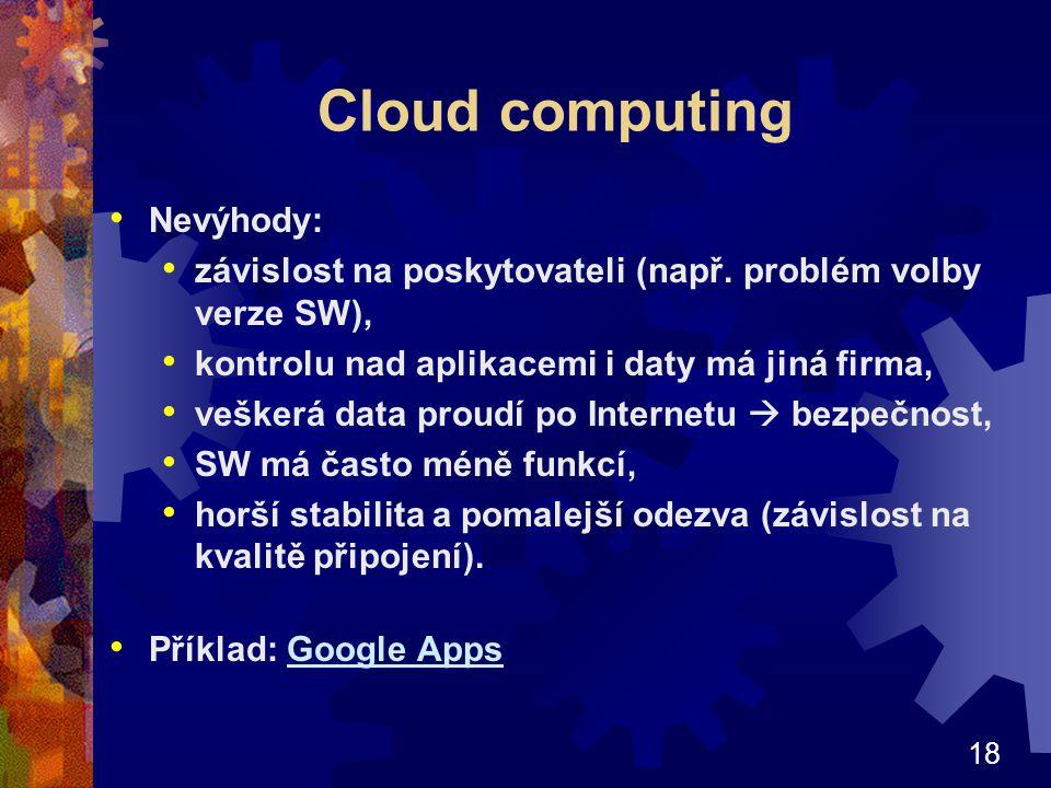 Cloud computing Nevýhody: