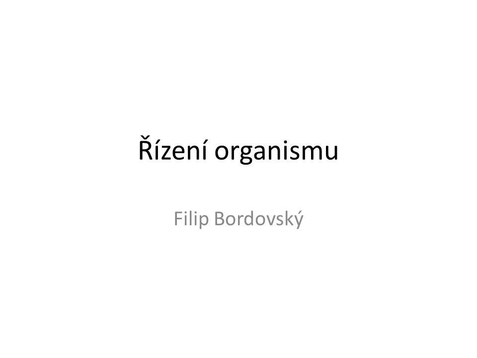 Řízení organismu Filip Bordovský