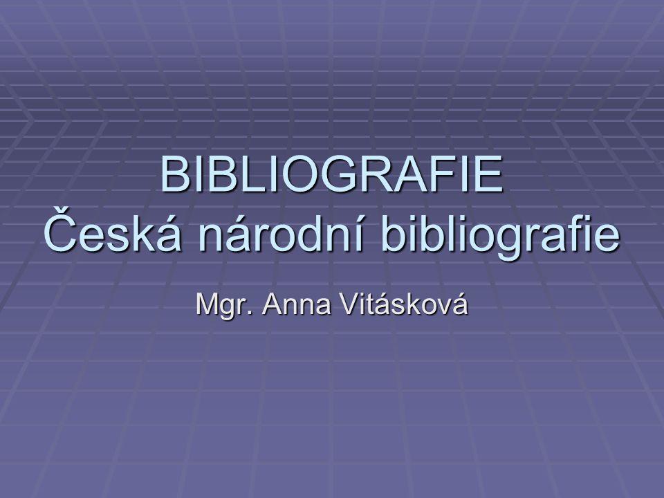 BIBLIOGRAFIE Česká národní bibliografie