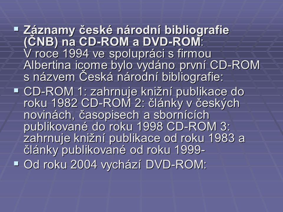 Záznamy české národní bibliografie (ČNB) na CD-ROM a DVD-ROM: V roce 1994 ve spolupráci s firmou Albertina icome bylo vydáno první CD-ROM s názvem Česká národní bibliografie: