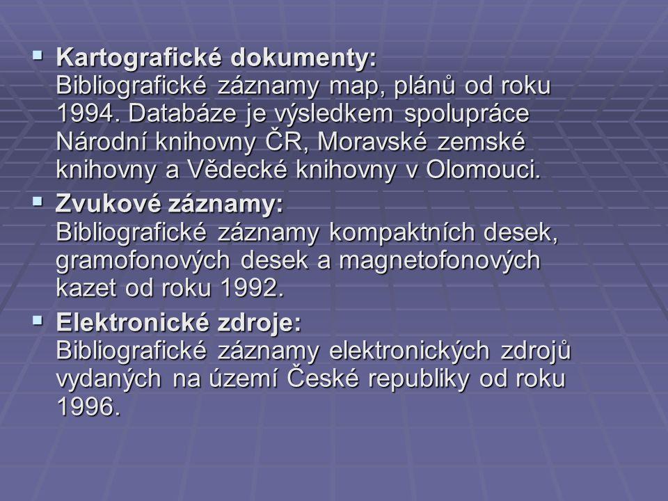 Kartografické dokumenty: Bibliografické záznamy map, plánů od roku 1994. Databáze je výsledkem spolupráce Národní knihovny ČR, Moravské zemské knihovny a Vědecké knihovny v Olomouci.