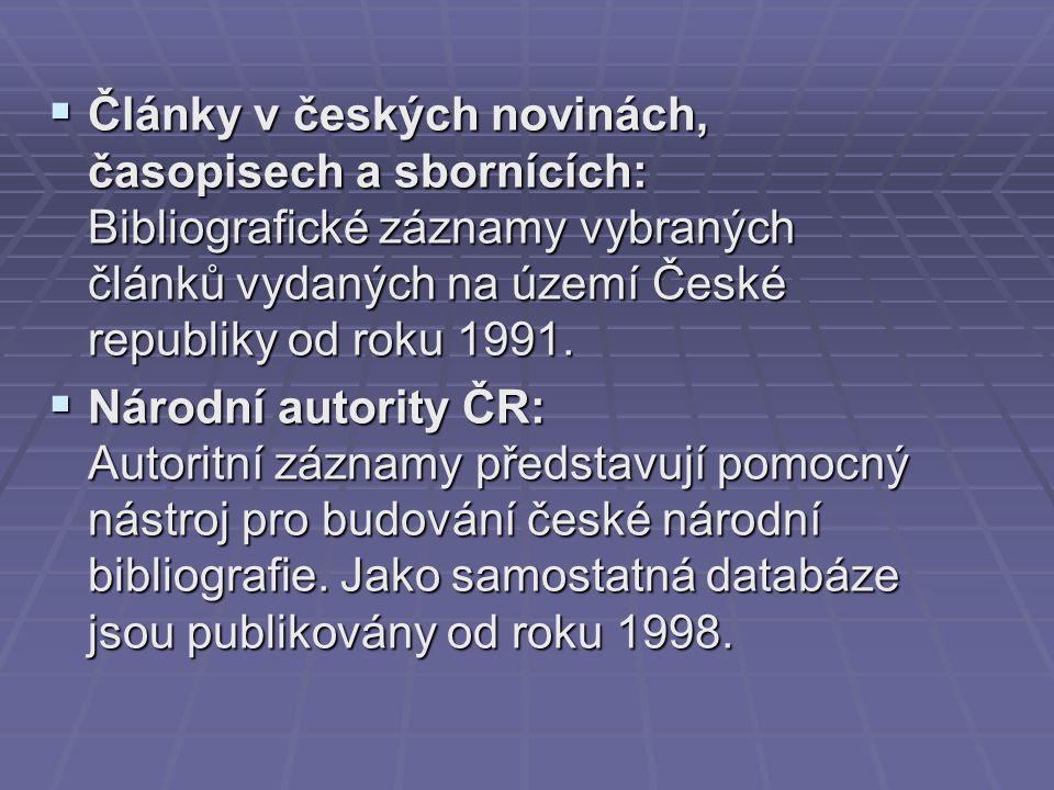 Články v českých novinách, časopisech a sbornících: Bibliografické záznamy vybraných článků vydaných na území České republiky od roku 1991.