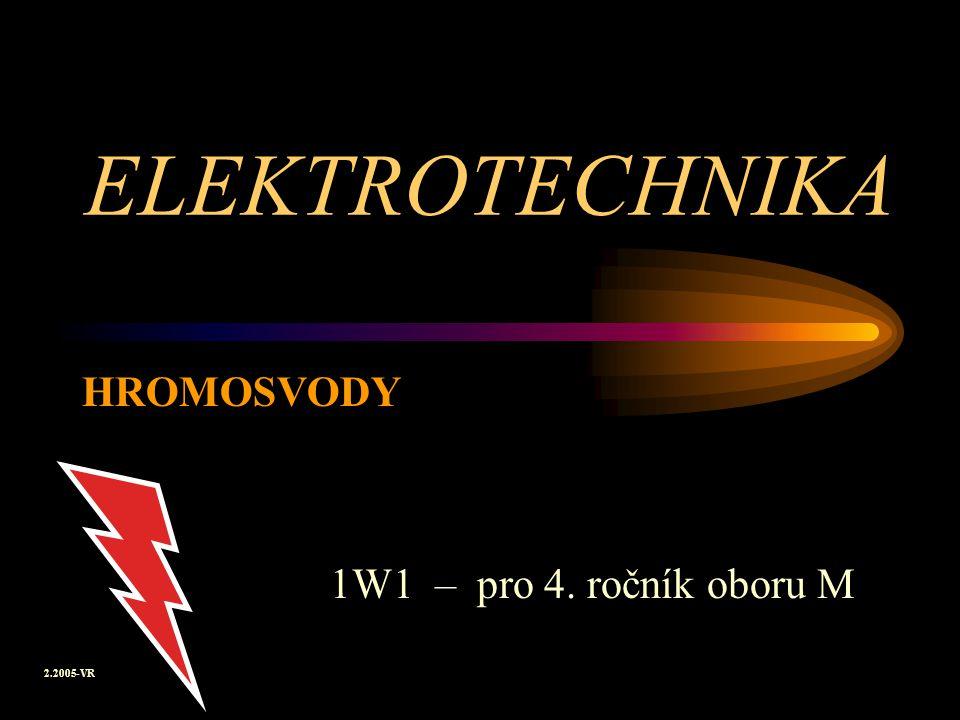 ELEKTROTECHNIKA HROMOSVODY 1W1 – pro 4. ročník oboru M 2.2005-VR