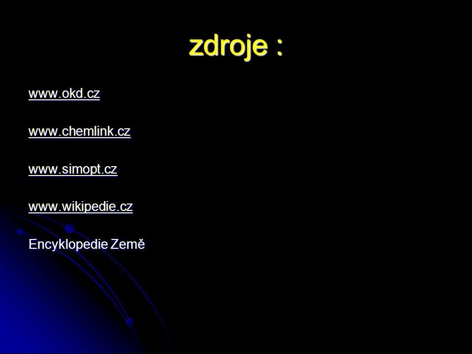 zdroje : www.okd.cz www.chemlink.cz www.simopt.cz www.wikipedie.cz