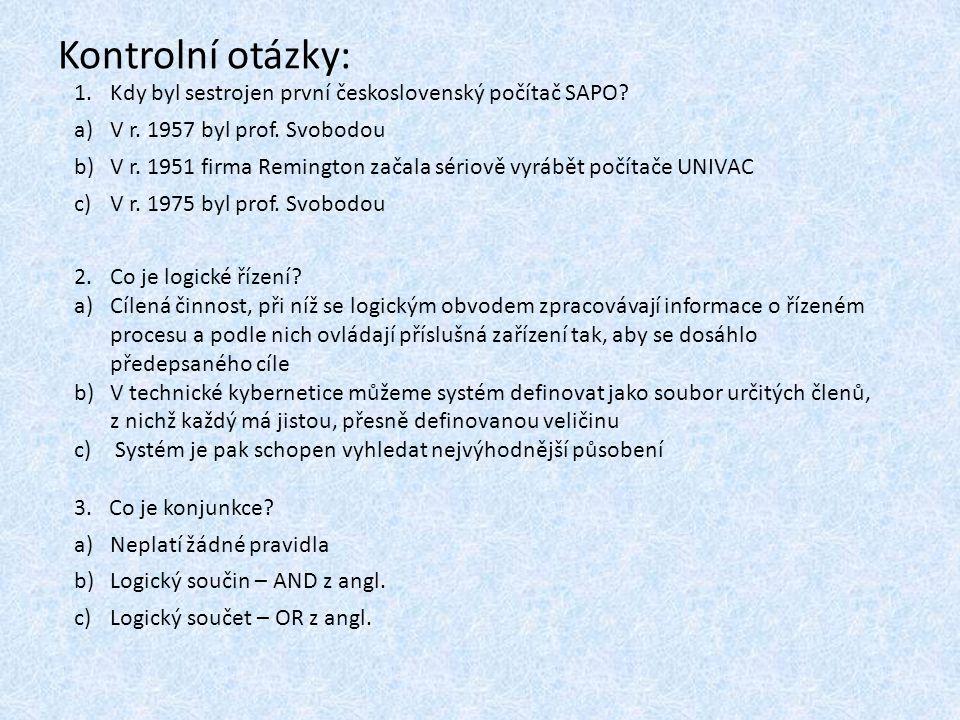 Kontrolní otázky: Kdy byl sestrojen první československý počítač SAPO