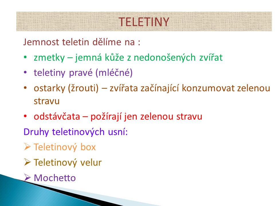 TELETINY Jemnost teletin dělíme na :
