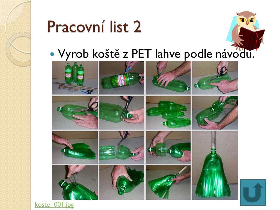 Pracovní list 2 Vyrob koště z PET lahve podle návodu. koste_001.jpg