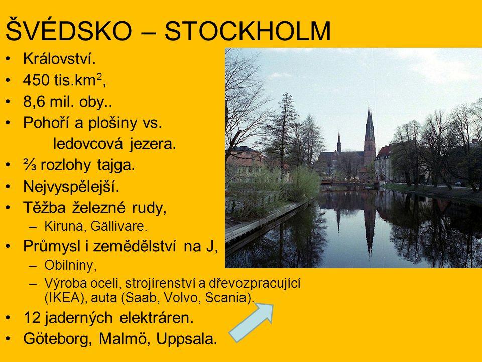 ŠVÉDSKO – STOCKHOLM Království. 450 tis.km2, 8,6 mil. oby..