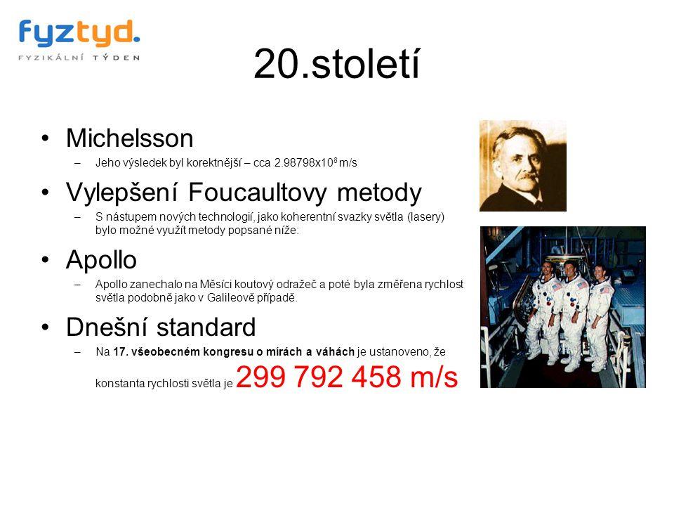 20.století Michelsson Vylepšení Foucaultovy metody Apollo