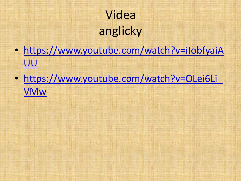 Videa anglicky https://www.youtube.com/watch v=iIobfyaiAUU