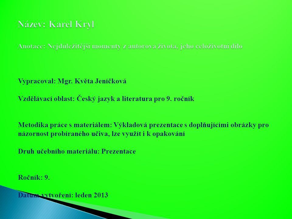 Název: Karel Kryl Anotace: Nejdůležitější momenty z autorova života, jeho celoživotní dílo