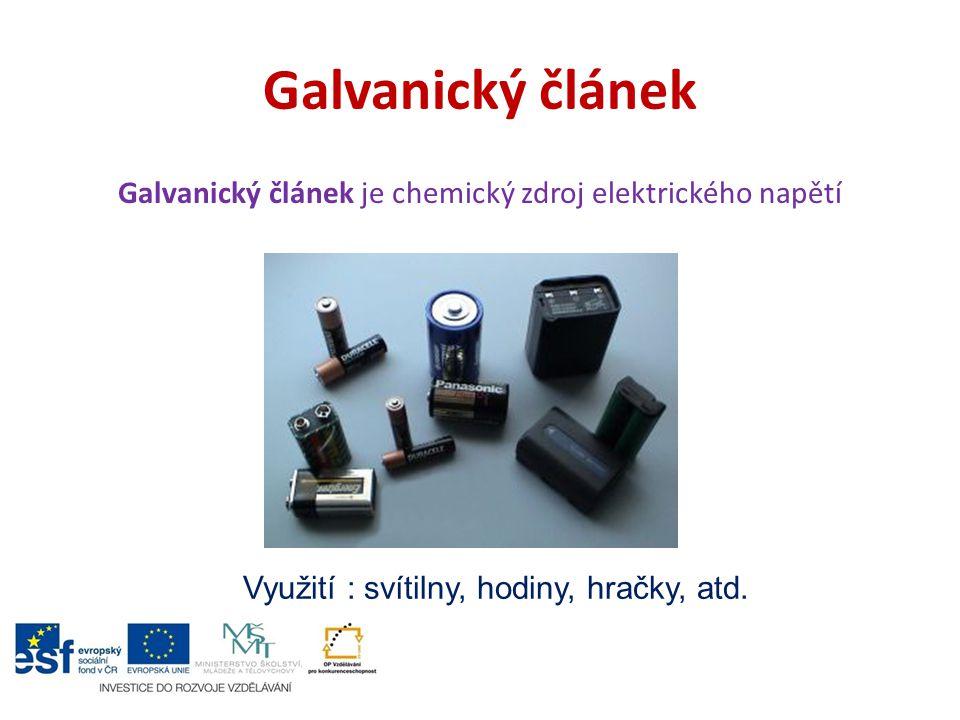 Galvanický článek Galvanický článek je chemický zdroj elektrického napětí.