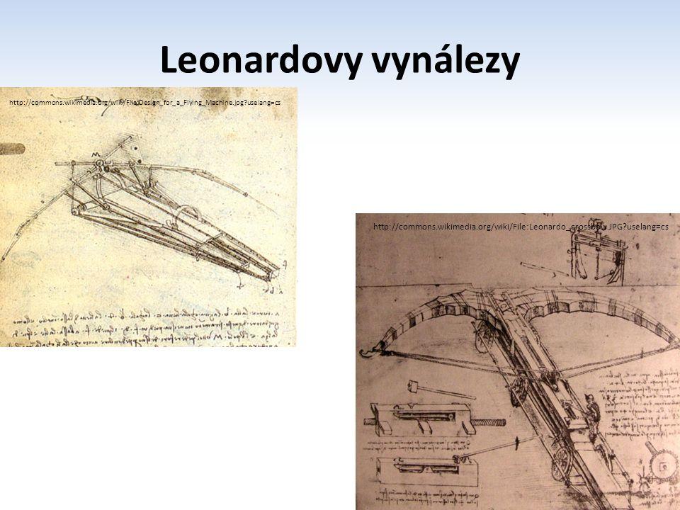 Leonardovy vynálezy http://commons.wikimedia.org/wiki/File:Design_for_a_Flying_Machine.jpg?uselang=cs.