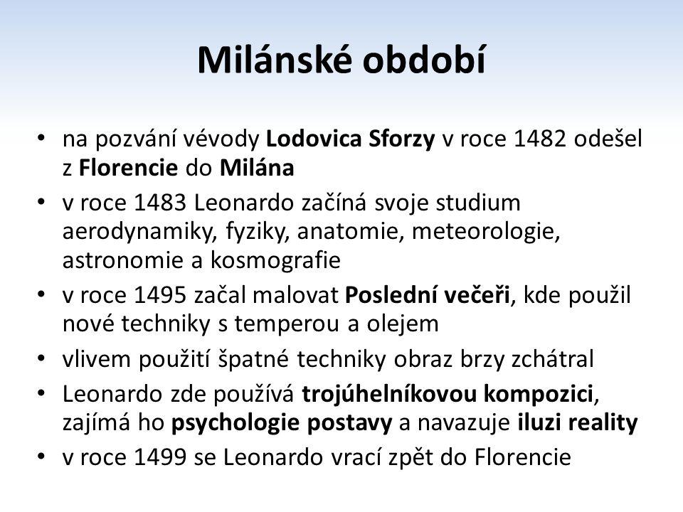 Milánské období na pozvání vévody Lodovica Sforzy v roce 1482 odešel z Florencie do Milána.