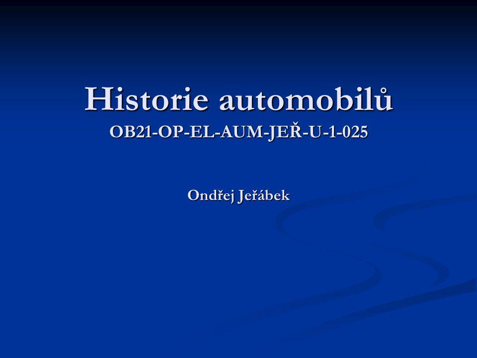 Historie automobilů OB21-OP-EL-AUM-JEŘ-U-1-025 Ondřej Jeřábek