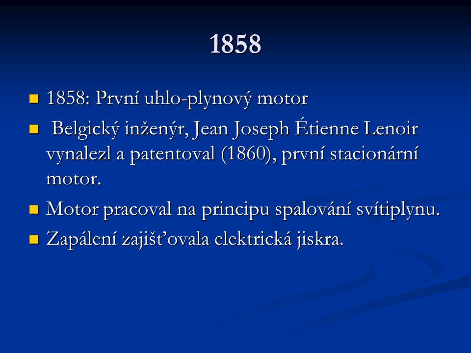 1858 1858: První uhlo-plynový motor