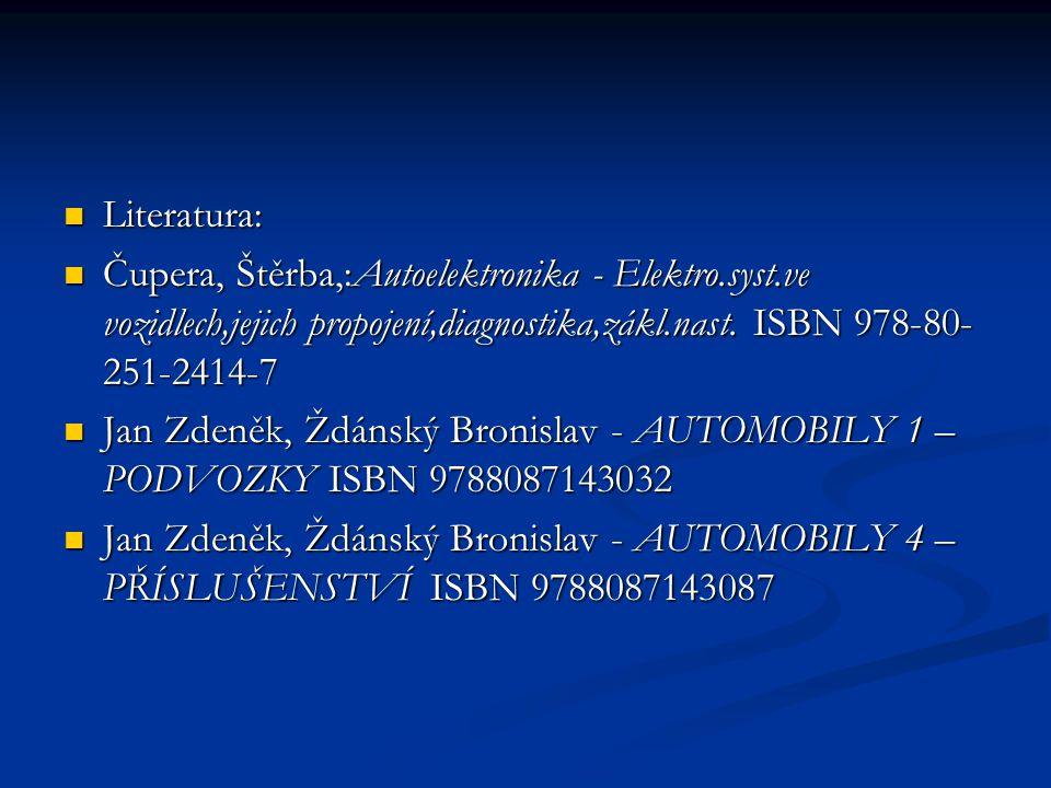Literatura: Čupera, Štěrba,:Autoelektronika - Elektro.syst.ve vozidlech,jejich propojení,diagnostika,zákl.nast. ISBN 978-80-251-2414-7.