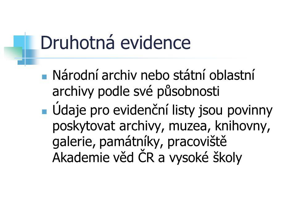 Druhotná evidence Národní archiv nebo státní oblastní archivy podle své působnosti.