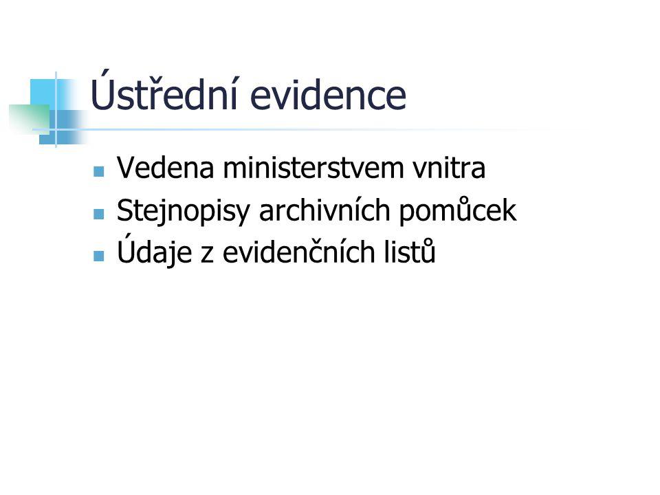 Ústřední evidence Vedena ministerstvem vnitra