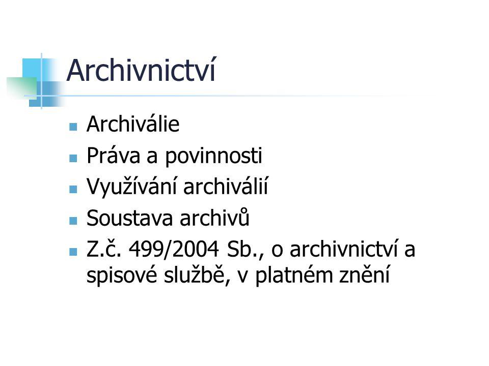 Archivnictví Archiválie Práva a povinnosti Využívání archiválií