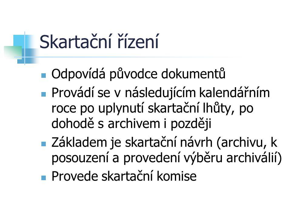Skartační řízení Odpovídá původce dokumentů