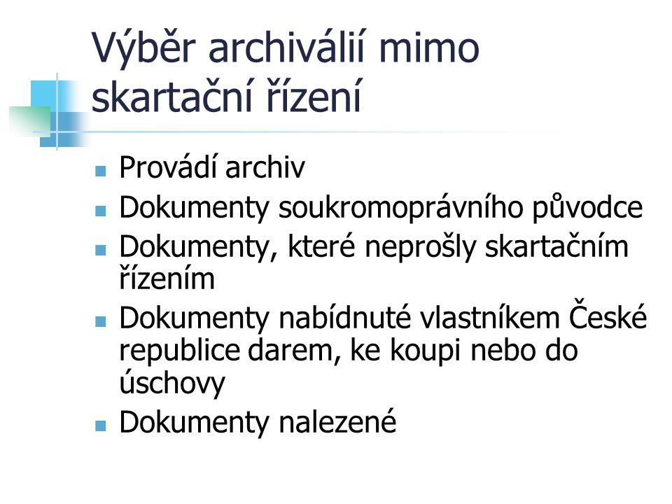 Výběr archiválií mimo skartační řízení